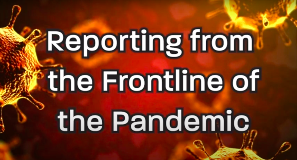 The opening credits for Reporting from the Frontline of the Pandemic created by technical director Bob Murphy '84. Della Giustina said this program would not have been possible without Murphy's help.