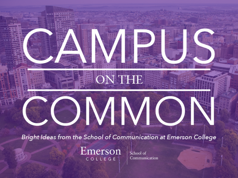 Emerson College School of Communication's Campus on the Common Podcast