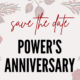 Save the date for POWER's anniversary