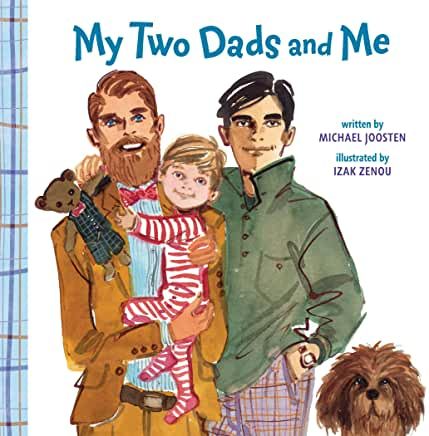 The book cover of My Two Dads and me has a drawing of two men holding a child, and a dog by their side