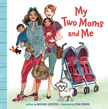 Cover of My Two Moms and Me is a drawing of two women holding two children with a dog and a stroller