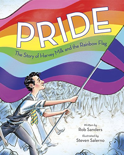 The cover of Pride: The Story of Harvey Milk and the Rainbow Flag includes a picture of a man marching while holding a rainbow flag