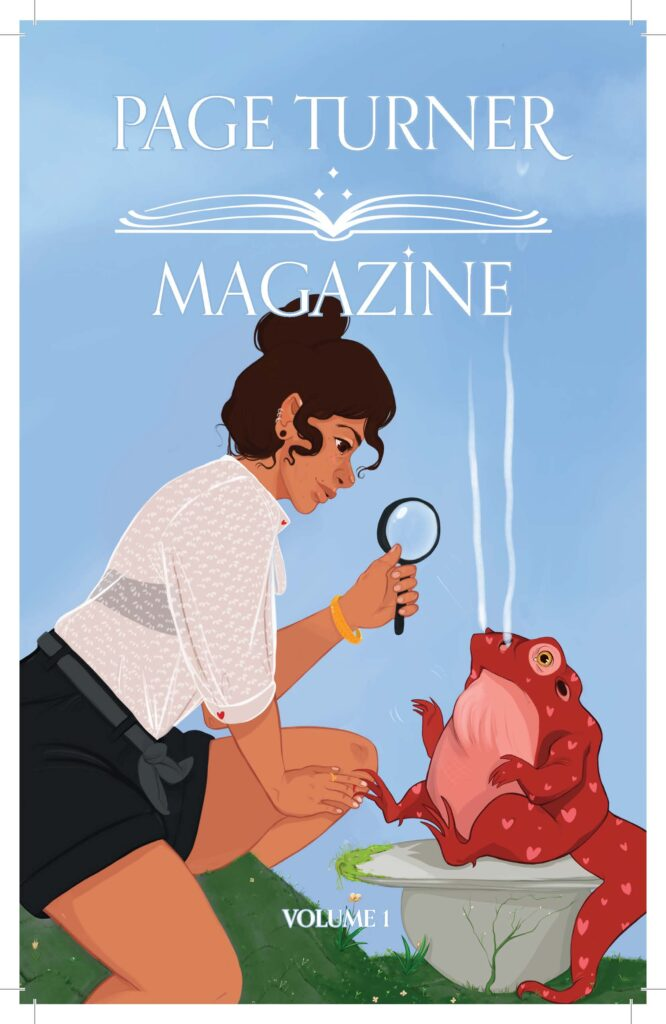 Page Turner Magazine cover. A drawing of a woman holding a magnifying glass by a large red frog with smoke coming out of its nostrils